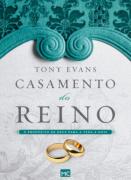 Livro Casamento do Reino: O Propósito de Deus para a Vida a Dois