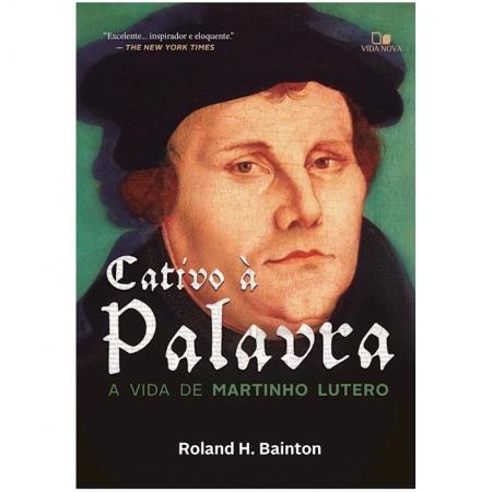 Livro Cativo à Palavra - A Vida de Martinho Lutero