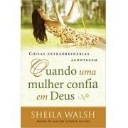 Livro Coisas Extraordinárias Acontecem Quando Uma Mulher Confia em Deus
