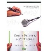 Livro Com A Palavra, O Português