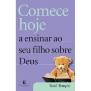Livro Comece Hoje a Ensinar ao Seu Filho Sobre Deus