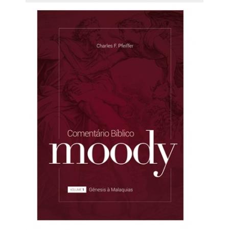 Livro Comentário Bíblico Moody - volume 1  Gênesis a Malaquias