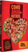 Livro Como Amar os Outros