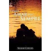 Livro Como Amar Para Sempre