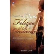 Livro Como Criar Filhos Felizes e Obedientes