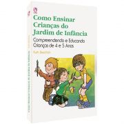 Livro Como Ensinar Crianças do Jardim de Infância