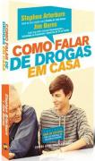 Livro Como Falar de Drogas em Casa