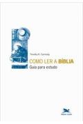 Livro Como Ler A Bíblia - Guia Para Estudos