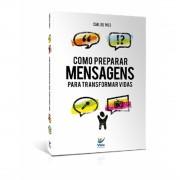 Livro Como Preparar Mensagens Para Transformar Vidas