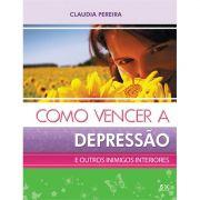 Livro Como Vencer a Depressão e Outros Inimigos Interiores