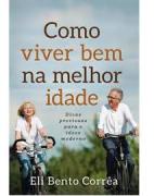 Livro Como Viver Bem Na Melhor Idade