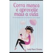 Livro Corra Menos e Aproveite Mais a Vida - Capa Mulher -Produto Reembalado