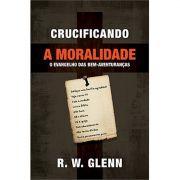 Livro Crucificando a Moralidade