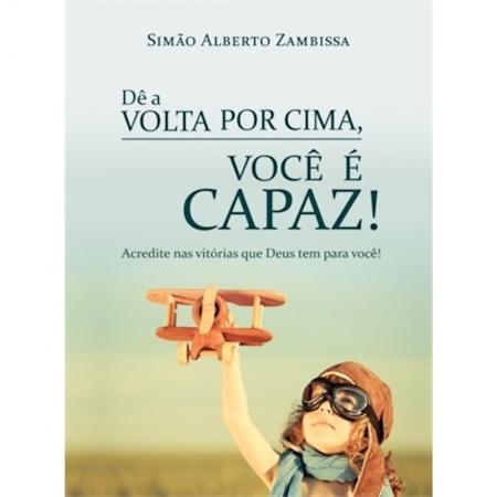 Livro Dê a Volta por Cima, Você é Capaz!