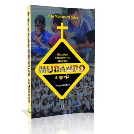 Livro Desculpe o Transtorno,Estamos Mudando a Igreja