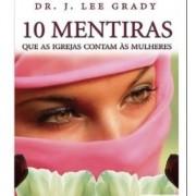 Livro Dez Mentiras Que as Igrejas Contam às Mulheres