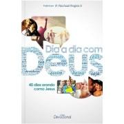 Livro Dia a Dia com Deus - 40 Dias Orando como Jesus