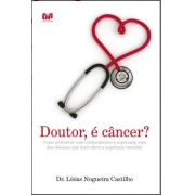 Livro Doutor, é Câncer? -  Produto Reembalado