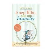 Livro É Seu Filho, Não Um Hamster - Produto Reembalado