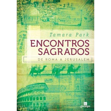 Livro Encontros Sagrados: de Roma a Jerusalém