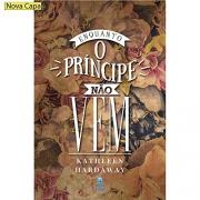 Livro Enquanto o Príncipe não vem