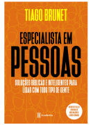 Livro Especialista em Pessoas: Soluções Bíblicas e Inteligentes para Lidar com Todo Tipo de Gente