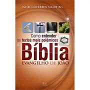 Livro Evangelho de João - Série Como Entender os Textos Mais Polêmicos da Bíblia