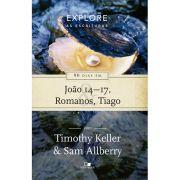 Livro Explore as Escrituras - 90 dias em João 14-17, Romanos e Tiago