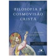 Livro Filosofia e Cosmovisão cristã - 2ª Ed. Ampliada e Revisada