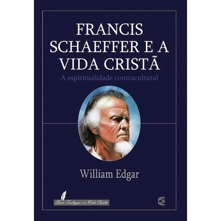 Livro Francis Schaeffer e a Vida Cristã