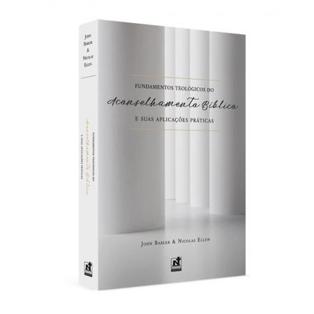 Livro Fundamentos Teológicos do Aconselhamento Bíblico e Suas Aplicações Práticas