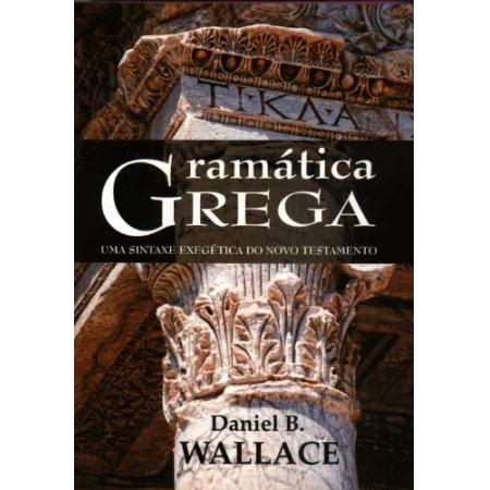 Livro Gramática Grega Sintaxe Exegética do Novo Testamento