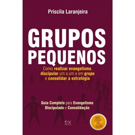Livro Grupos Pequenos - Como realizar Evangelismo discipular um a um ou em grupo
