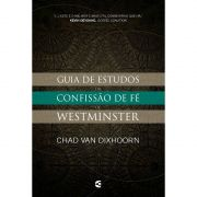 Livro Guia de Estudos da Confissão de Fé de Westminster