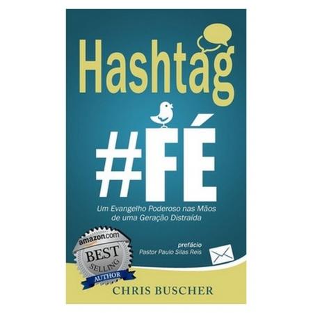 Livro Hashtag Fé: Um Evangelho Poderoso Nas Mãos de Uma Geração Distraída