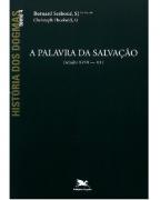 Livro História Dos Dogmas 4 - A Palavra Da Salvação ( Séculos XVIII - XX )