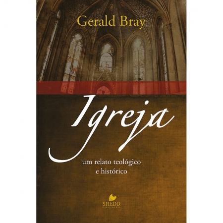 Livro Igreja: Um Relato Teológico e Histórico