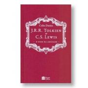 Livro J. R. R. Tolkien e C. S. Lewis - O Dom da Amizade