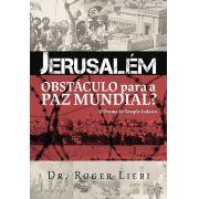 Livro Jerusalém Obstáculo para A Paz Mundial? - O Drama do Templo Judaico