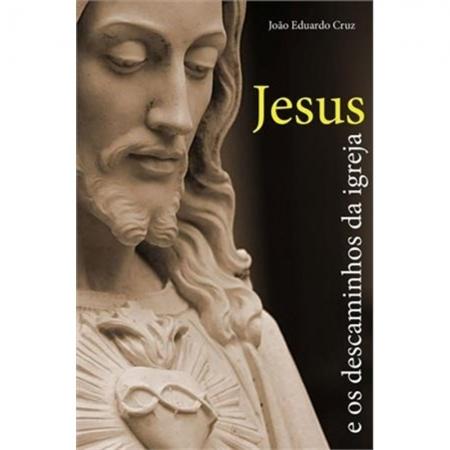 Livro Jesus e os Descaminhos da Igreja