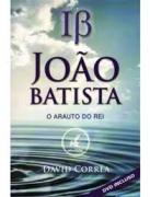 Livro João Batista - O Arauto do Rei
