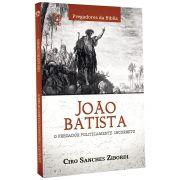 Livro João Batista o Pregador Politicamente Incorreto
