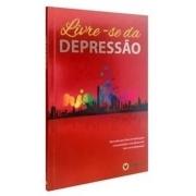 Livro Livre-se da Depressão