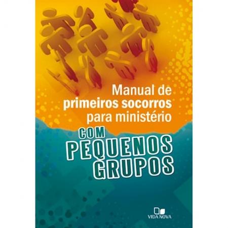 Livro Manual de Primeiros Socorros para Ministério com Pequenos Grupos