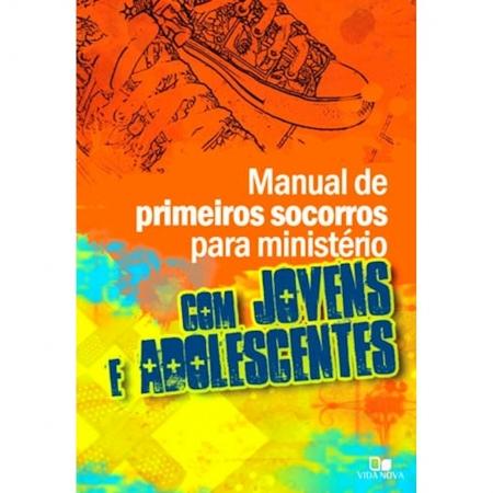 Livro Manual de Primeiros Socorros para Ministérios com Jovens e Adolescentes