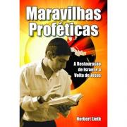 Livro Maravilhas Proféticas - A Restauração de Israel e a Volta de Jesus