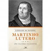 Livro Martinho Lutero - Série Clássicos da Reforma