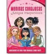 Livro Meninas Corajosas: Amigas Inseparáveis
