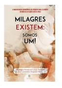 Livro Milagres Existem: Somos Um!