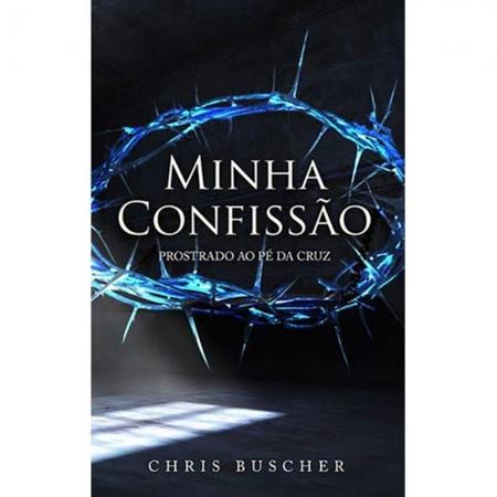 Livro Minha Confissão:Prostrado ao Pé da Cruz
